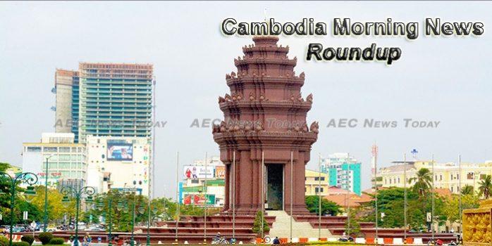 Cambodia Morning News Roundup February 21