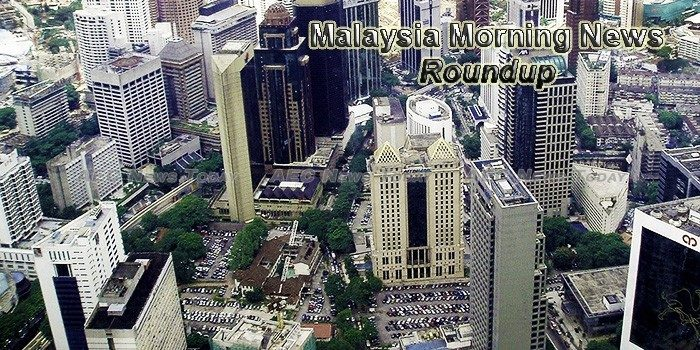 Malaysia Morning News Roundup For March 1