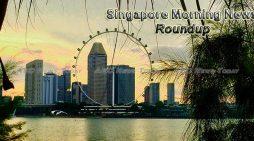 Singapore Morning News Roundup For February 24