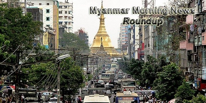 Myanmar Morning News Roundup For March 7