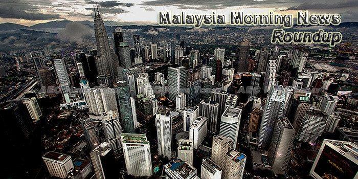 Malaysia Morning News For September 28