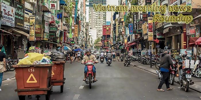 Vietnam morning news for April 10