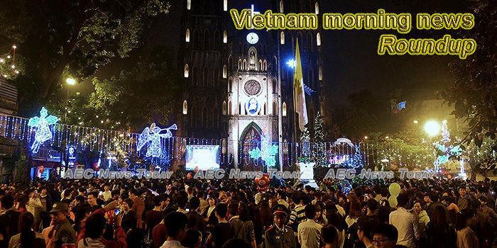 Vietnam morning news for December 25