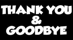 Thank you, goodbye, good luck