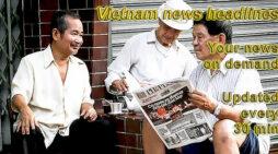 Vietnam news headlines